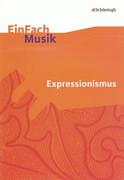 EinFach Musik. Expressionismus