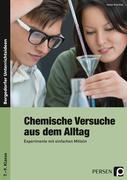 Chemische Versuche aus dem Alltag. Experimente mit einfachen Mitteln