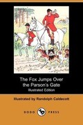 The Fox Jumps Over the Parsonas Gate (Illustrated Edition) (Dodo Press)