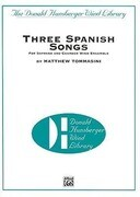 Three Spanish Songs: For Soprano and Wind Ensemble