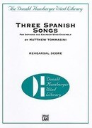 Three Spanish Songs: For Soprano and Wind Ensemble, Piano/Vocal Rehearsal Score