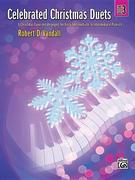 Celebrated Christmas Duets, Bk 3: 5 Christmas Favorites Arranged for Early Intermediate to Intermediate Pianists