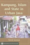 Kampung, Islam and State in Urban Java