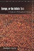 Europe, or the Infinite Task: A Study of a Philosophical Concept