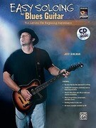 Easy Soloing for Blues Guitar: Fun Lessons for Beginning Improvisers, Book & CD