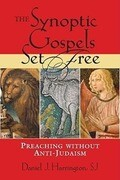 The Synoptic Gospels Set Free: Preaching Without Anti-Judaism