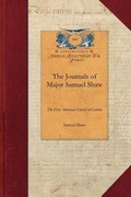 The Journals of Major Samuel Shaw: The First American Consul at Canton