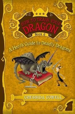 How to Train Your Dragon: A Hero's Guide to Deadly Dragons als Buch (gebunden)