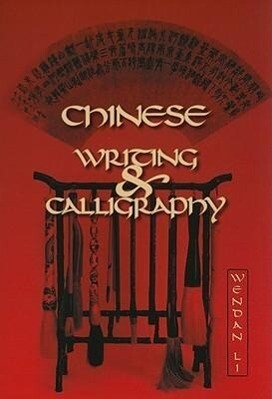 Chinese Writing and Calligraphy als Taschenbuch