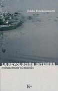 La Revolucion Interior: Transformar el Mundo = Inward Revolution