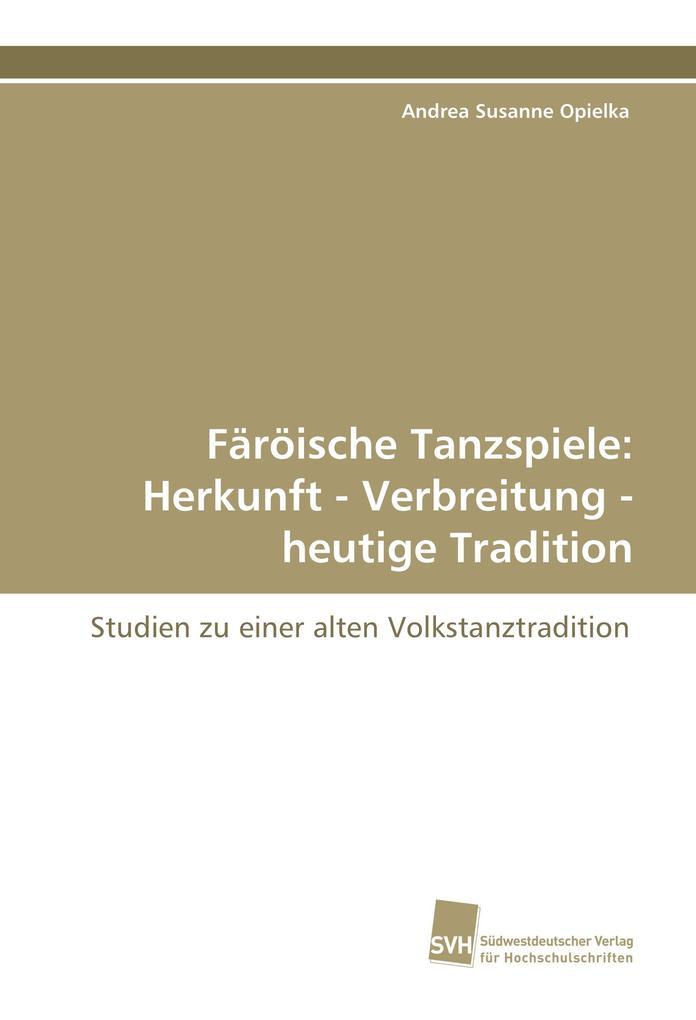Färöische Tanzspiele: Herkunft - Verbreitung - heutige Tradition als Buch (kartoniert)