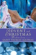 Advent and Christmas Wisdom from Saint Thomas Aquinas: Daily Scripture and Prayers Together with Saint Thomas Aquinas's Own Words