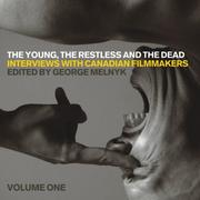 The Young, the Restless, and the Dead: Interviews with Canadian Filmmakers