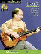 Artie Traum Teaches Essential Blues for Acoustic Guitar [With CD (Audio)]