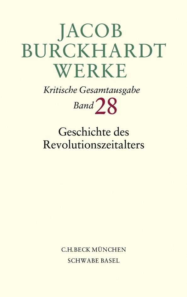 Jacob Burckhardt Werke Bd. 28: Geschichte des Revolutionszeitalters als Buch (gebunden)