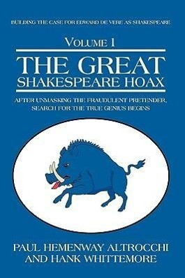 The Great Shakespeare Hoax: After Unmasking the Fraudulent Pretender, Search for the True Genius Begins als Buch (gebunden)
