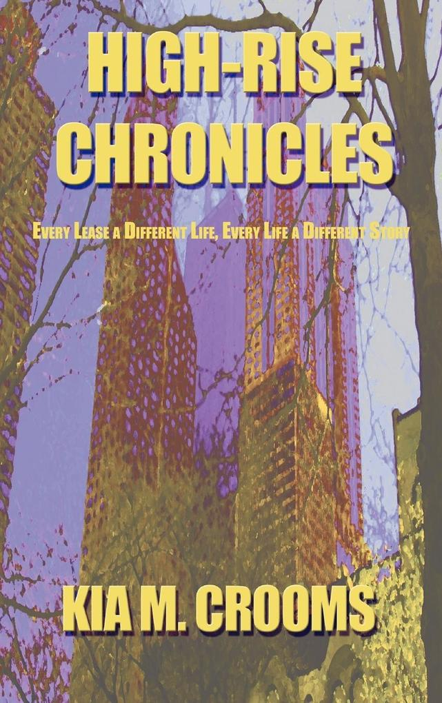 High-Rise Chronicles: Every Lease a Different Life, Every Life a Different Story als Buch (gebunden)
