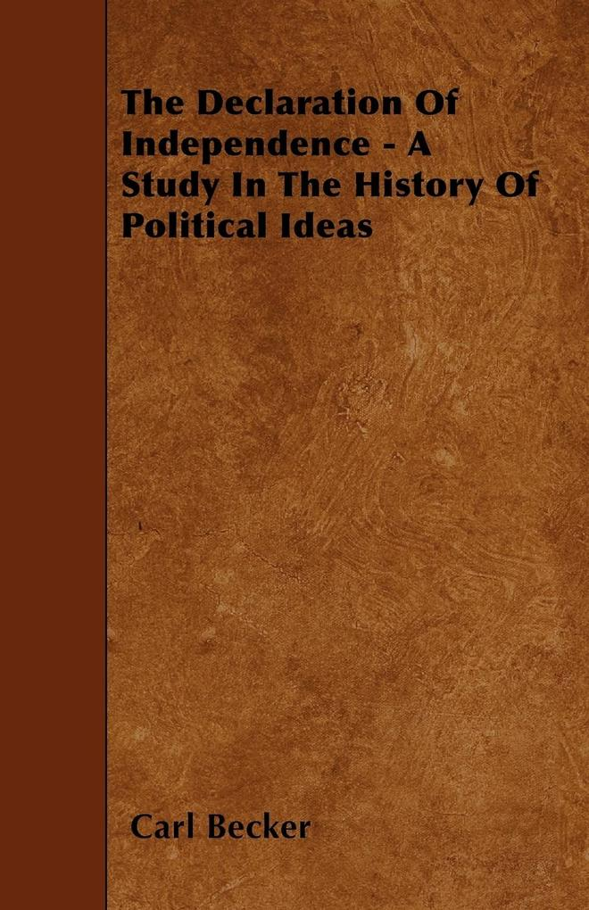 The Declaration of Independence - A Study in the History of Political Ideas als Taschenbuch