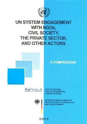 Un System Engagement with Ngos, Civil Society the Private Sector and Other Actors: A Compendium als Taschenbuch