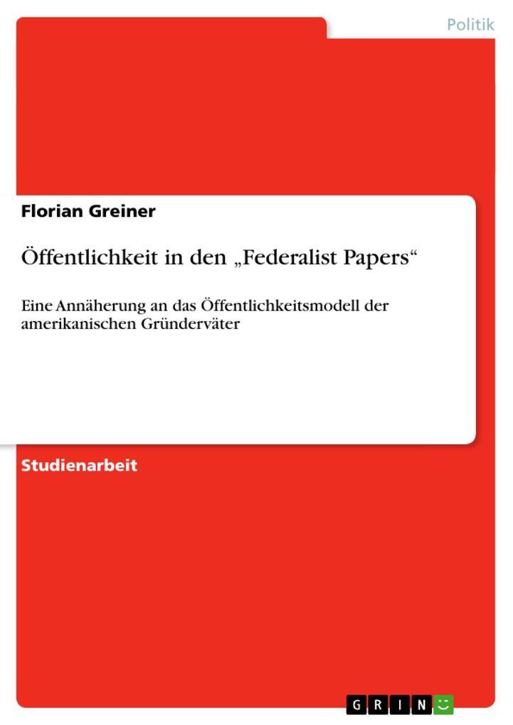"""Öffentlichkeit in den """"Federalist Papers"""" als Buch (gebunden)"""