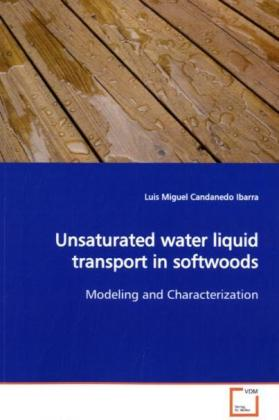 Unsaturated water liquid transport in softwoods als Buch (gebunden)