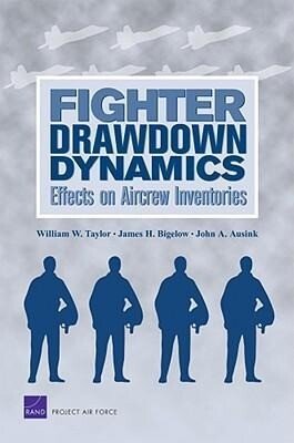 Fighter Drawdown Dynamics: Effects on Aircrew Inventories als Taschenbuch
