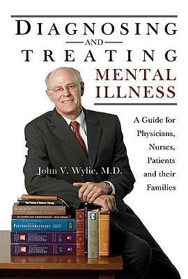 Diagnosing and Treating Mental Illness: A Guide for Physicians, Nurses, Patients and Their Families als Taschenbuch