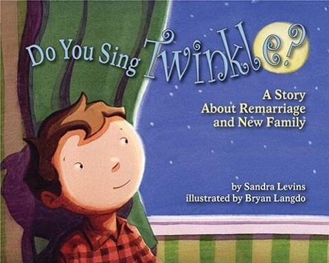Do You Sing Twinkle?: A Story about Remarriage and New Family als Taschenbuch