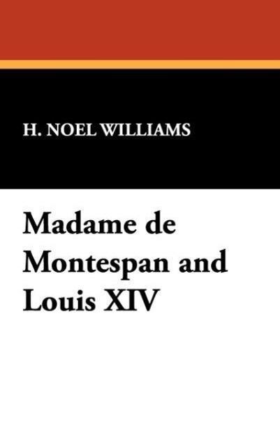Madame de Montespan and Louis XIV als Buch (gebunden)