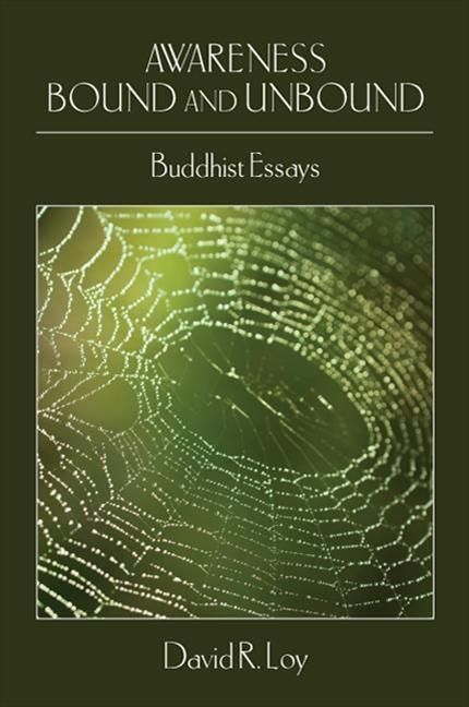 Awareness Bound and Unbound: Buddhist Essays als Buch (gebunden)