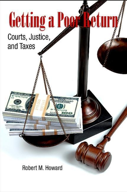 Getting a Poor Return: Courts, Justice, and Taxes als Buch (gebunden)