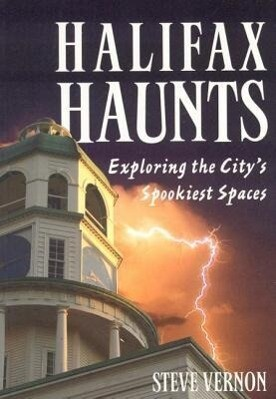 Halifax Haunts: Exploring the City's Spookiest Spaces als Taschenbuch
