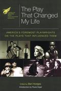 The American Theatre Wing Presents: The Play That Changed My Life: America's Foremost Playwrights on the Plays That Influenced Them