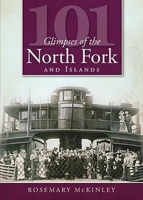 101 Glimpses of the North Fork and the Islands als Taschenbuch