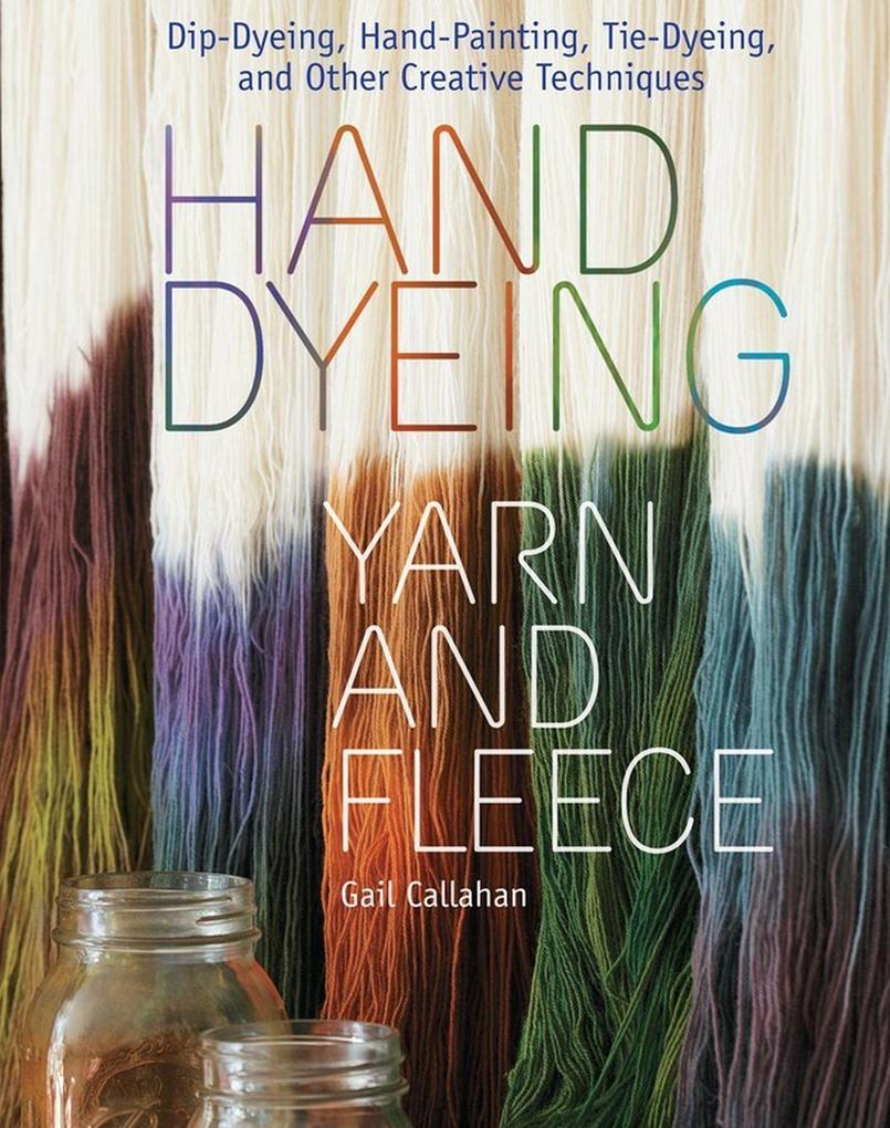 Hand Dyeing Yarn and Fleece als Buch (gebunden)