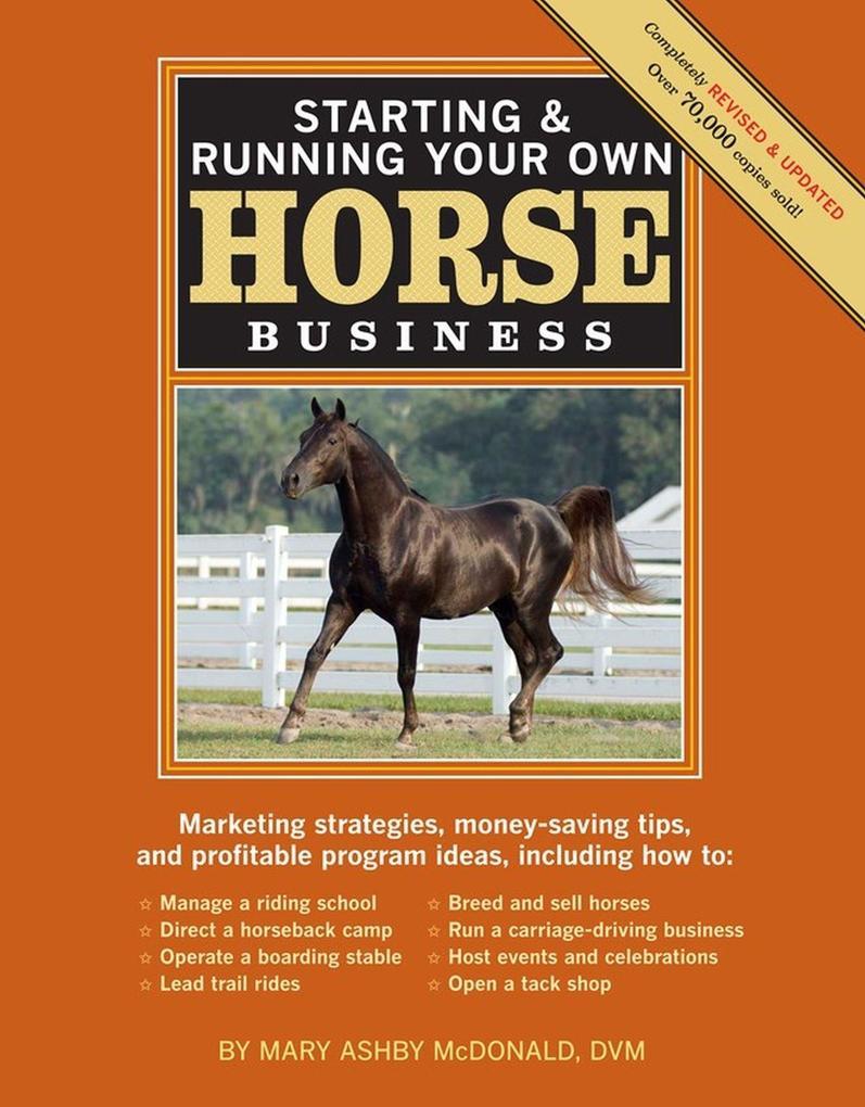Starting & Running Your Own Horse Business, 2nd Edition: Marketing Strategies, Money-Saving Tips, and Profitable Program Ideas als Taschenbuch