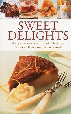 Sweet Delights: A Superb Box Collection of Delectable Recipes in 10 Irresistible Cookbooks als Taschenbuch