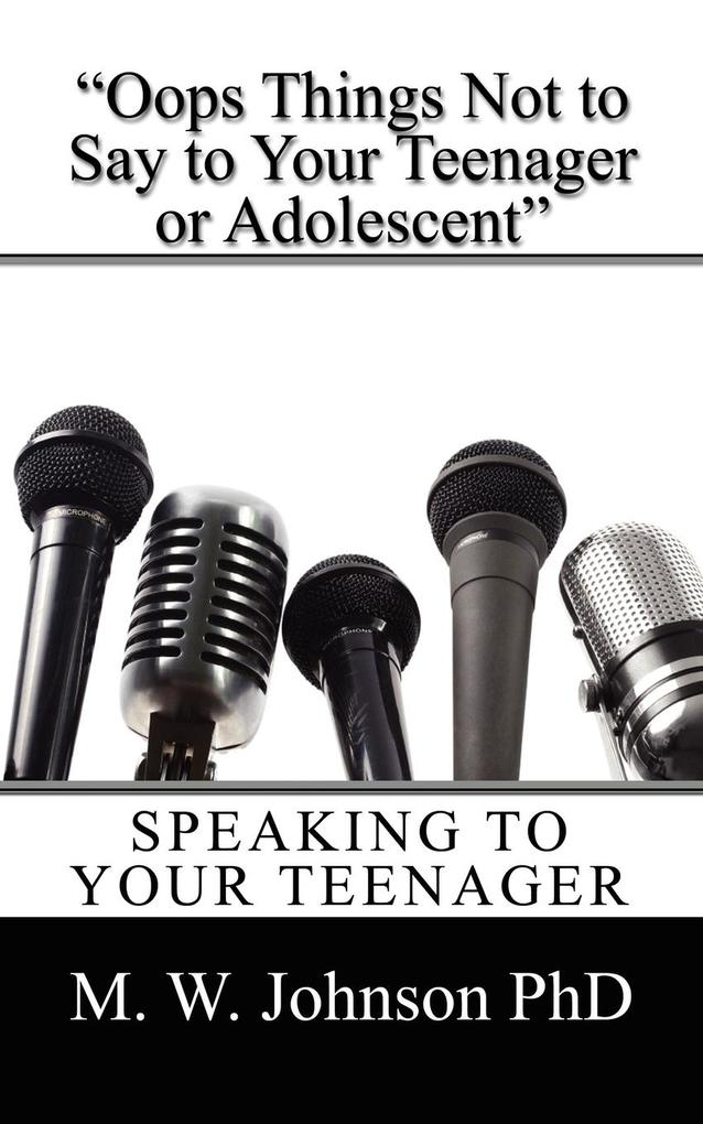 """""""Oops Things Not to Say To your Teenager Or Adolescent"""" als Taschenbuch"""