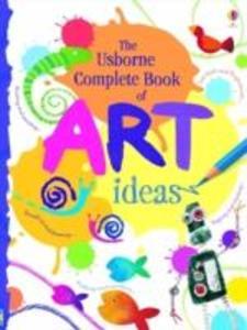 The Usborne Complete Book Of Art Ideas Reduced Spiral Bound als Buch (gebunden)