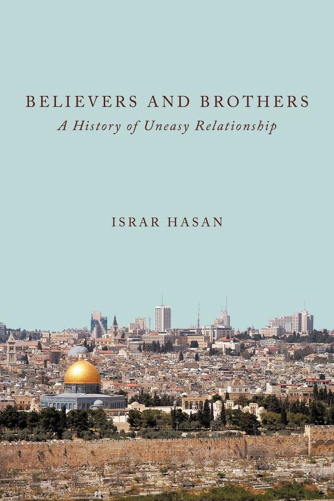 Believers and Brothers: A History of Uneasy Relationship als Taschenbuch