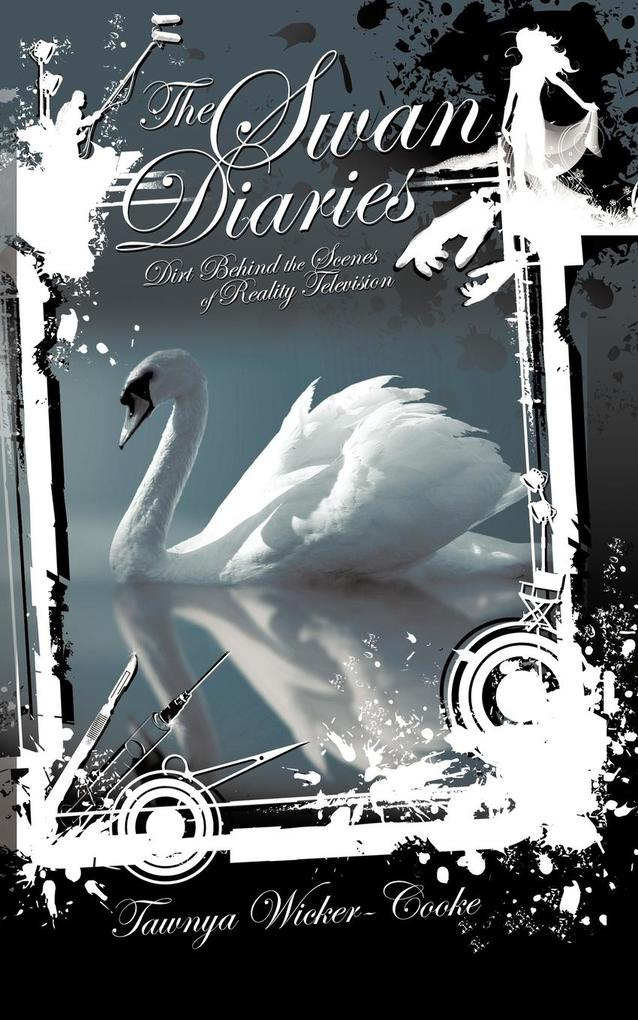 The Swan Diaries: Dirt Behind the Scenes of Reality TV als Taschenbuch