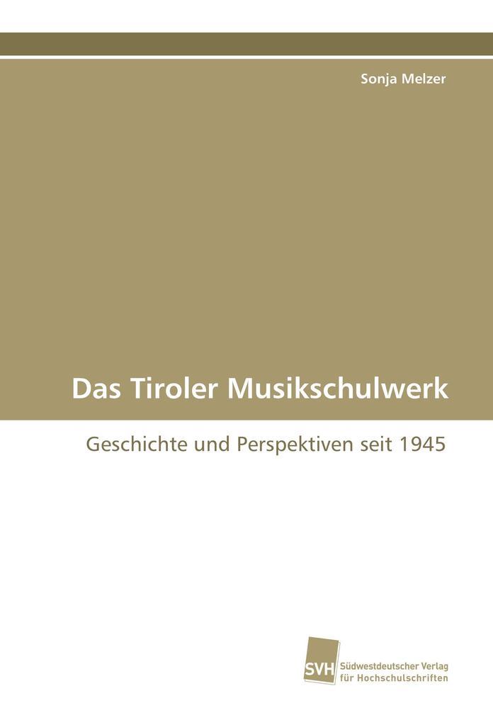 Das Tiroler Musikschulwerk als Buch (kartoniert)