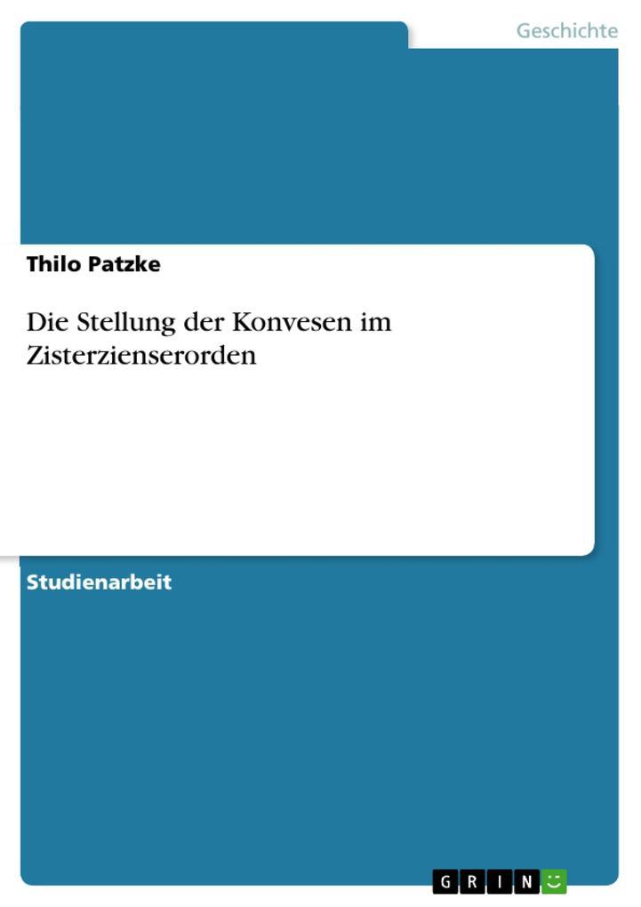 Die Stellung der Konvesen im Zisterzienserorden als Taschenbuch