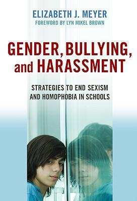 Gender, Bullying, and Harassment: Strategies to End Sexism and Homophobia in Schools als Buch (gebunden)
