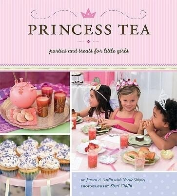 Princess Tea: Parties and Treats for Little Girls als Buch (gebunden)