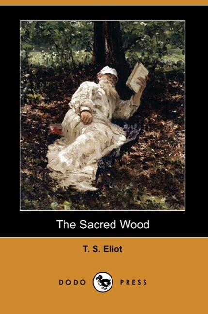 The Sacred Wood: Essays on Poetry and Criticism (Dodo Press) als Taschenbuch