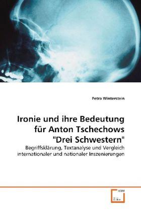"""Ironie und ihre Bedeutung für Anton Tschechows """"Drei Schwestern"""" als Buch (gebunden)"""