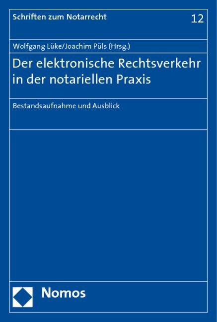 Der elektronische Rechtsverkehr in der notariellen Praxis als Buch (kartoniert)