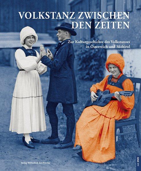 Volkstanz zwischen den Zeiten, m. DVD als Buch (gebunden)