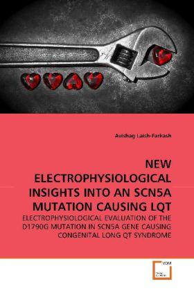 NEW ELECTROPHYSIOLOGICAL INSIGHTS INTO AN SCN5A MUTATION CAUSING LQT als Buch (gebunden)